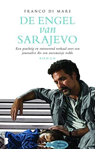 9789022574904: De engel van Sarajevo: een prachtig en ontroerend verhaal over een journalist die een weesmeisje redde