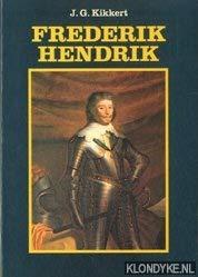 Frederik Hendrik (Geschiedenis en cultuur paperbacks) (Dutch: Kikkert, J. G