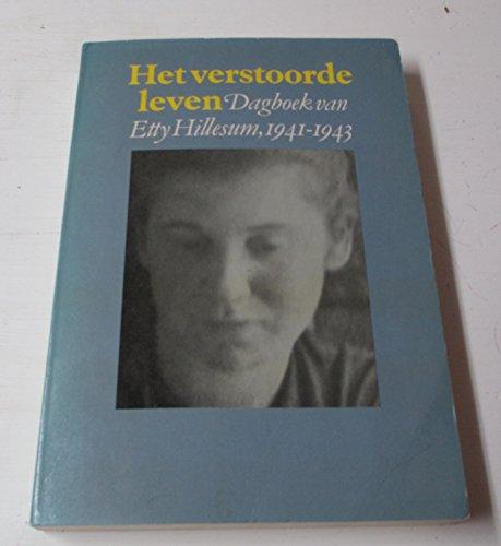 9789022835722: Het verstoorde leven: Dagboek van Etty Hillesum, 1941-1943