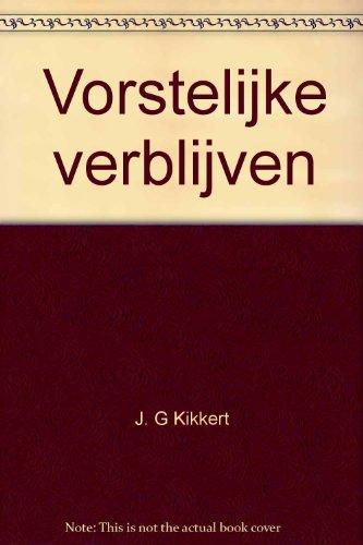 Vorstelijke verblijven: Alle paleizen in Nederland en: J. G Kikkert