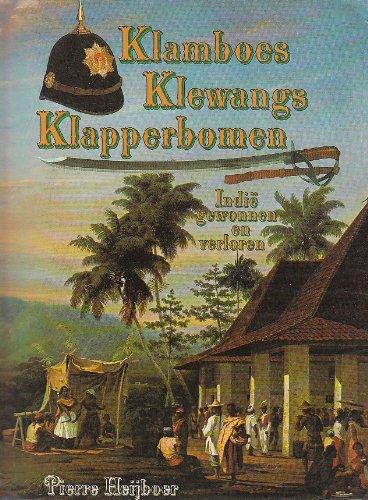 Klamboes, Klewangs, Klapperbomen: Indie Gewonnen En Verloren (Dutch Edition): Heijboer, Pierre