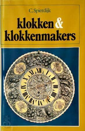 9789023002499: Klokken en klokkenmakers: Zes eeuwen uurwerk 1300-1900 (Dutch Edition)
