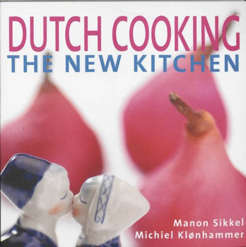Dutch Cooking: The New Kitchen