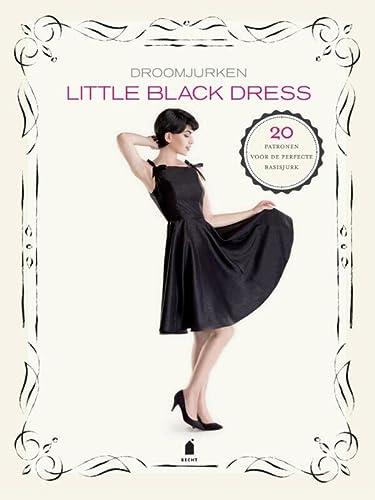 9789023014423: Little black dress: droomjurken 20 patronen voor de perfecte basisjurk