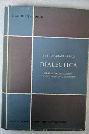 9789023204367: Dialectica: First Complete Edition of the Parisian Manuscript (Philosophical texts & studies) (Latin Edition)
