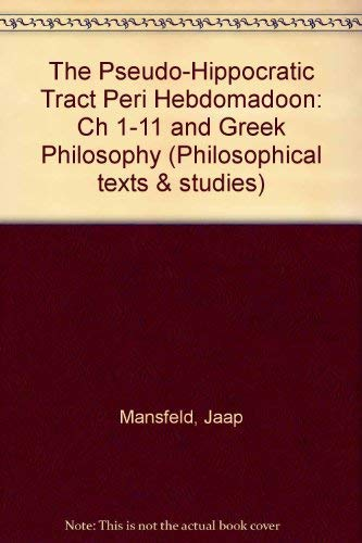 """The Pseudo-Hippocratic Tract """"Peri Hebdomadoon"""": Ch 1-11 and Greek Philosophy (..."""