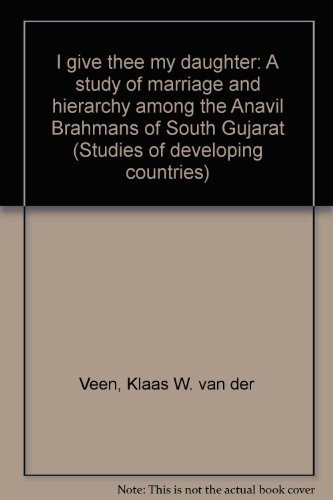 I give thee my daughter: A study: Veen, Klaas W.