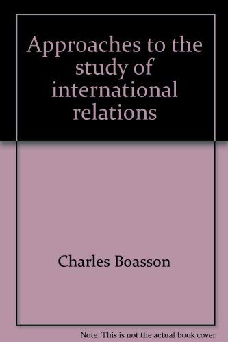 Approaches to the Study of International Relations (2nd Edition): Dr Ch. Boasson; Foreword By Prof....