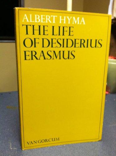 The Life of Desiderius Erasmus: Hyma, Albert