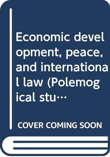 Economic development, peace, and international law (Polemogical: Wil D Verwey