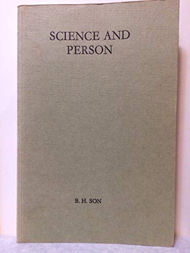 Science and Person; a Study on the: Son, B. H.