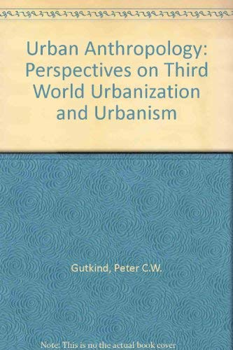 "9789023211358: Urban anthropology: Perspectives on ""Third World"" urbanisation and urbanism (Studies of developing countries)"