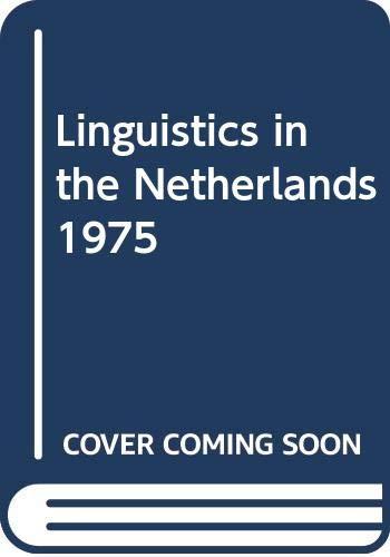 Linguistics in the Netherlands 1972-1973: A. Kraak (ed.)