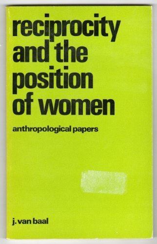 Reciprocity and the Position of Women : J. Van Baal