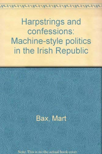 9789023214816: Harpstrings and confessions: Machine-style politics in the Irish Republic