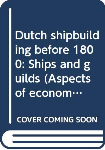 9789023215202: Dutch shipbuilding before 1800: Ships and guilds (Aspects of economic history : the Low Countries)