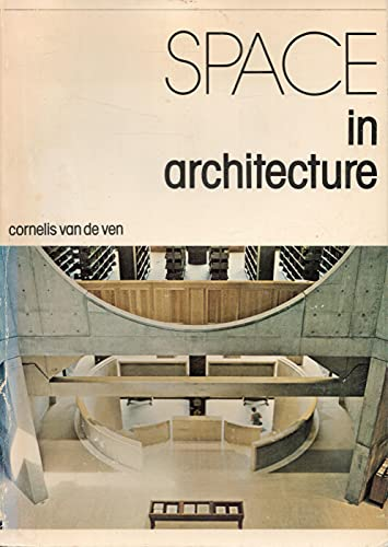 9789023215226: Space in architecture: The evolution of a new idea in the theory and history of the modern movements