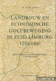 Landbouw en economische golfbeweging in Zuid-Limburg 1250-1800: Jansen, J.C.G.M.