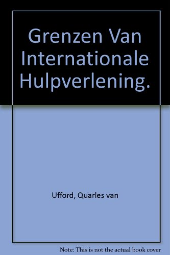 Grenzen van Internationale Hulpverlening.: Ufford, Quarles van