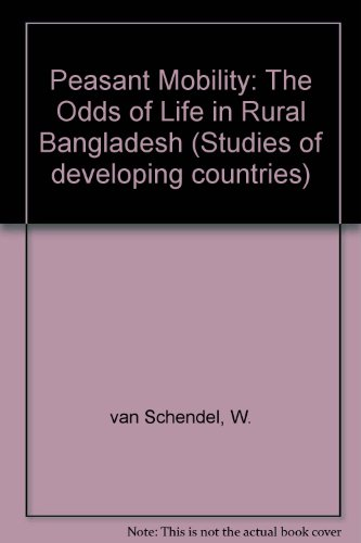 9789023218555: Peasant Mobility: The Odds of Life in Rural Bangladesh (Studies of developing countries)
