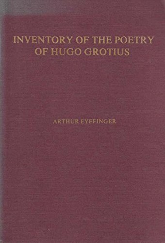 Inventory of the poetry of Hugo Grotius.: Eyffinger, Arthur: