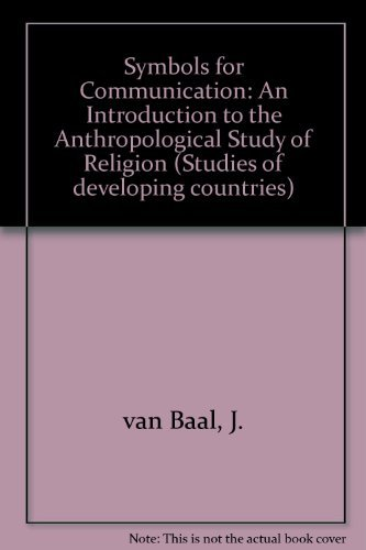 9789023220749: Symbols for Communication: An Introduction to the Anthropological Study of Religion (Second, Revised Edition)