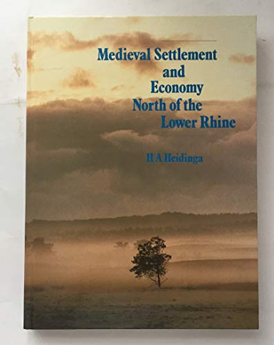 Medieval Settlement and Economy North of the Lower Rhine (Cingula ; 9): Heidinga, H. A.
