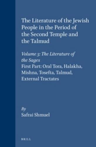 9789023222828: The Literature of the Sages: Oral Tora, Halakha, Mishna, Tosefta, Talmud, External Tractates (Compendia Rerum Iudaicarum Ad Novum Testamentum; Section ... the Second Temple and the Talmud:) (Vol 3a)