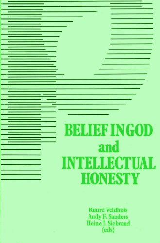 Belief in God and Intellectual Honesty (Philosophia Religionis): Ruurd Veldhuis~Andy F. Sanders~...