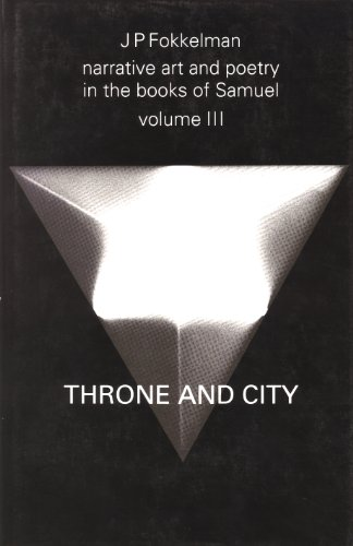 9789023225461: Narrative Art and Poetry in the Books of Samuel: Throne and City (Narrative Art and Poetry in the Books of Samuel)