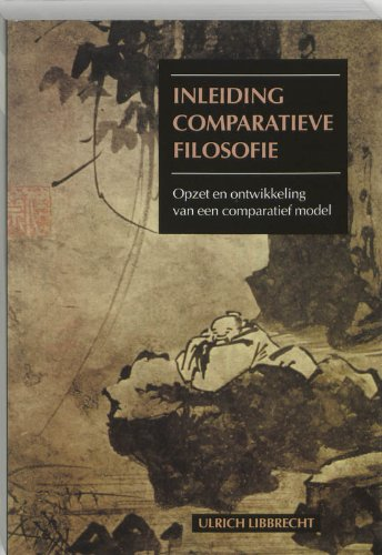 9789023228455: Inleiding comparatieve filosofie: Opzet en ontwikkeling van een comparatief model (Dutch Edition)