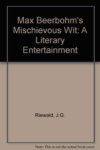 Max Beerbohm's Mischievous Wit: A Literary Entertainment (9023234812) by Riewald, J. G.