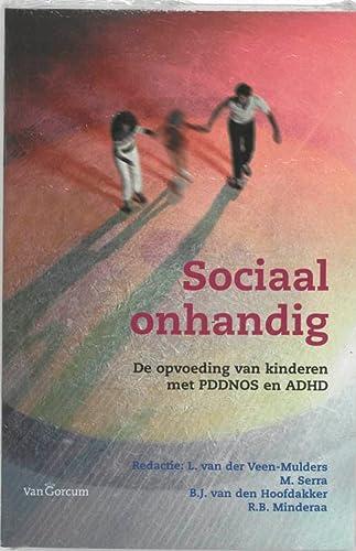 9789023234951: Sociaal onhandig De opvoeding van kinderen met PDD NOS en ADHD