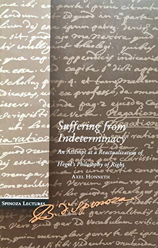 9789023235644: Suffering from Indeterminacy: An Attempt at a Reacturalization of Hegel's Philosophy of Right