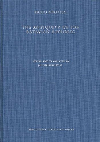 9789023235873: The Antiquity of the Batavian Republic: With the notes by Petrus Scriverius (Bibliotheca Latinitatis Novae)