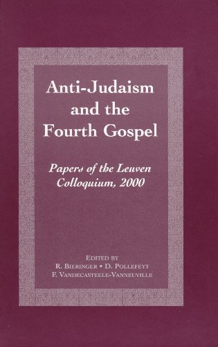 9789023237129: Anti-Judaism and the Fourth Gospel: Papers of the Leuven Colloquium, 2000 (Jewish and Christian Heritage Series)