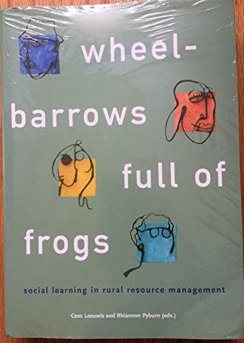 9789023238508: Wheelbarrows Full of Frogs: Social Learning in Rural Resource Management