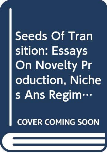 9789023239888: Seeds Of Transition: Essays On Novelty Production, Niches Ans Regimes In Agriculture