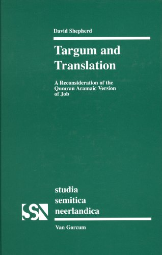 9789023240174: Targum and Translation: A Reconsideration of the Qumran Aramaic Version of Job. (Studia Semitica Neerlandica, Volume 45)