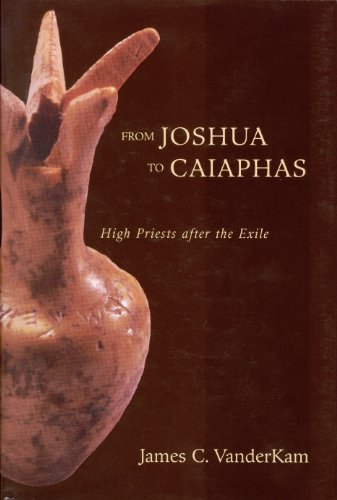 From Joshua to Caiaphas: High Priests after the Exile (Hardback): James C. VanderKam