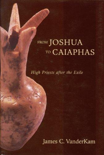 From Joshua to Caiaphas: J.C. VANDERKAM.