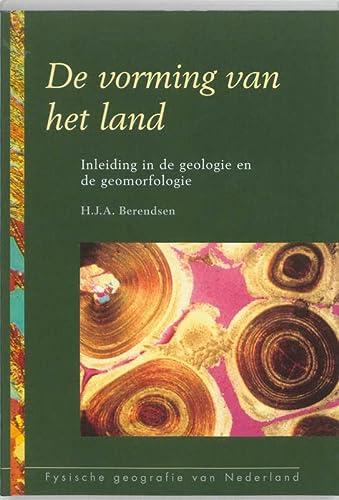 Fysische geografie van Nederland De vorming van: Berendsen, H.J.A.