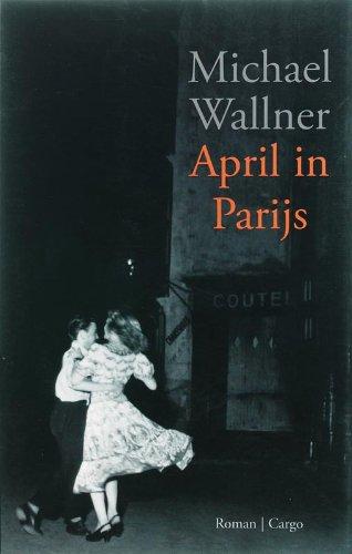 April in Parijs.: WALLNER, MICHAEL.
