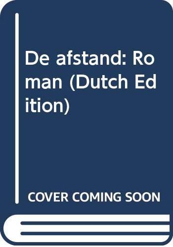 9789023435204: De afstand: Roman (Dutch Edition)