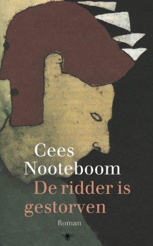 De ridder is gestorven: Cees Nooteboom