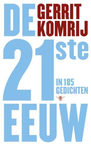 9789023454342: De 21ste Eeuw In 185 Gedichten