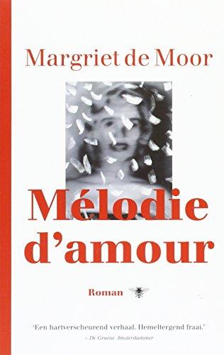 9789023481645: Melodie d'amour / druk 2: roman