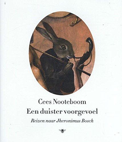 9789023497936: Een duister voorgevoel: reizen naar Jheronimus Bosch