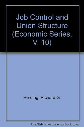 Job Control and Union Structure; A Study on Plant-Level Industrial Conflict in the United States ...