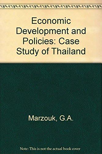 Economic Development & Policies: Case Study of Thailand,: Marzouk, G.A.,